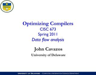 Optimizing Compilers CISC 673 Spring 2011 Data flow analysis