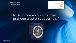 NSA go home - Comment en pratique crypter ses courriels ?