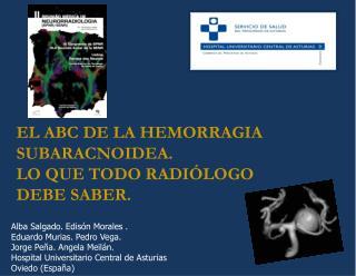 EL ABC DE LA HEMORRAGIA SUBARACNOIDEA. LO QUE TODO RADIÓLOGO DEBE SABER.