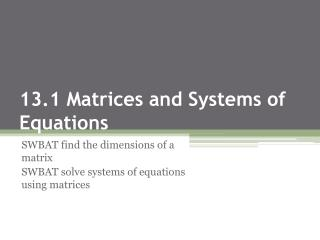 13.1 Matrices and Systems of Equations