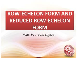 ROW-ECHELON FORM AND REDUCED ROW-ECHELON FORM