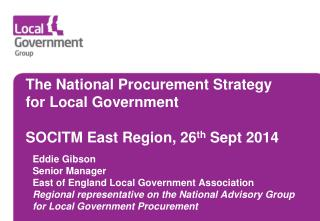 The National Procurement Strategy for Local Government SOCITM East Region, 26 th  Sept 2014