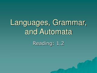 Languages, Grammar, and Automata