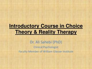 Introductory Course in Choice Theory  Reality Therapy