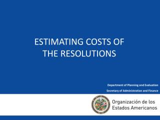 ESTIMATING COSTS OF  THE RESOLUTIONS
