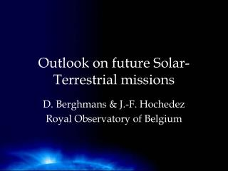 Outlook on future Solar-Terrestrial missions