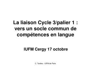 La liaison Cycle 3/palier 1: vers un socle commun de compétences en langue