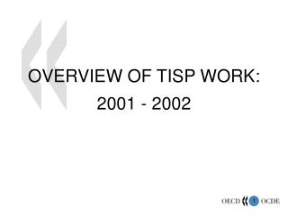 OVERVIEW OF TISP WORK:  2001 - 2002
