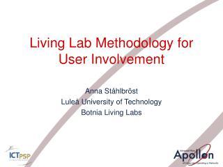 Living Lab Methodology for User Involvement