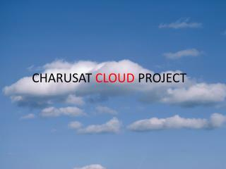 CHARUSAT  CLOUD  PROJECT