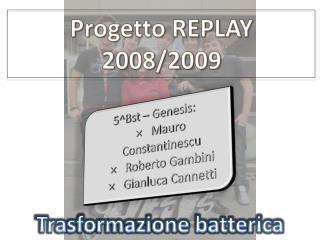 Progetto REPLAY 2008/2009