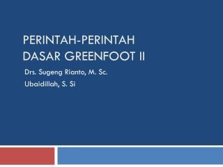 PERINTAH-PERINTAH DASAR GREENFOOT II