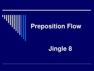 Preposition Flow