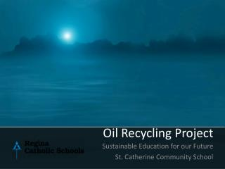 Oil Recycling Project
