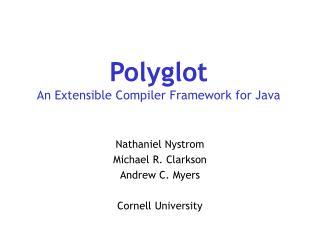 Polyglot An Extensible Compiler Framework for Java