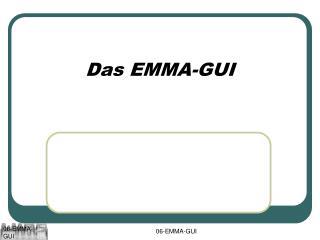 Das EMMA-GUI