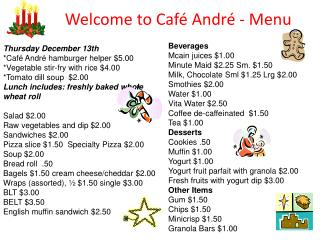 Thursday December 13th  *Café André hamburger helper $5.00 *Vegetable stir-fry with rice $4.00