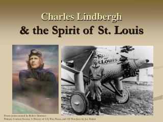 Charles Lindbergh  the Spirit of St. Louis