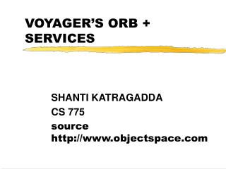 VOYAGER'S ORB + SERVICES