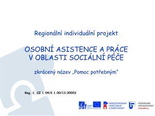 Reg. č. CZ.1.04/2.1.00/13.00003