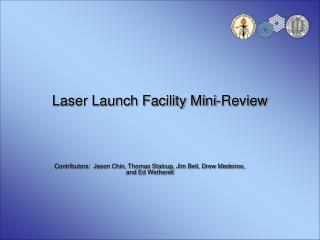 Laser Launch Facility Mini-Review