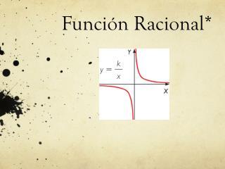 Función Racional*