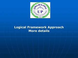 Logical Framework Approach More details
