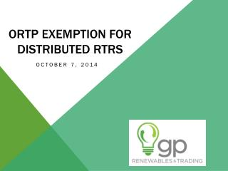 ORTP Exemption for Distributed RTRs