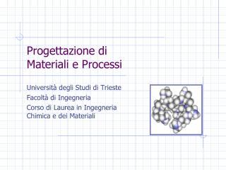 Progettazione di Materiali e Processi