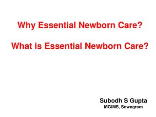Why Essential Newborn Care? What is Essential Newborn Care?