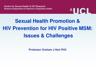 Sexual Health Promotion &  HIV Prevention for HIV Positive MSM:   Issues & Challenges