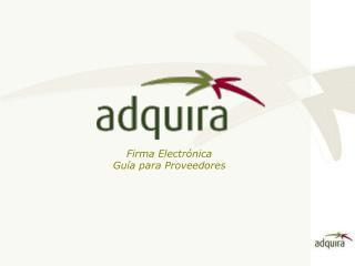 Firma Electrónica Guía para Proveedores