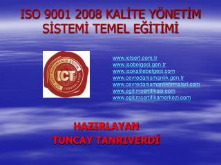ISO 9001 2008 KAL?TE Y�NET?M S?STEM? TEMEL E??T?M?