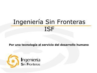 Ingeniería Sin Fronteras ISF