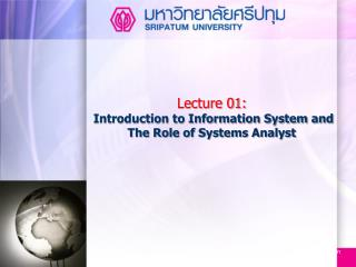 Lecture 01:   Introduction to Information System and The Role of Systems Analyst