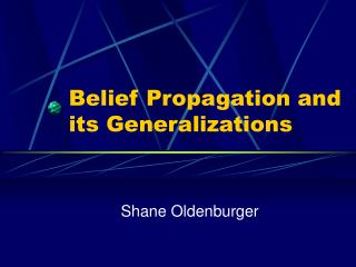 Belief Propagation and its Generalizations