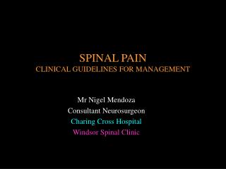SPINAL PAIN  CLINICAL GUIDELINES FOR MANAGEMENT
