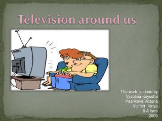 Television around us