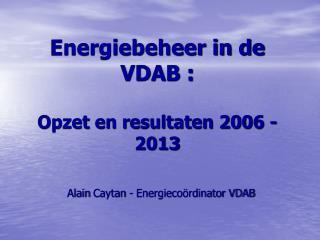 Energiebeheer in de VDAB : Opzet en resultaten 2006 - 2013