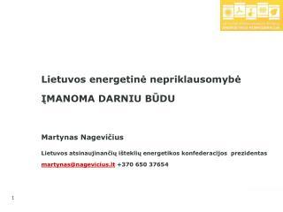 Lietuvos energetinė nepriklausomybė  ĮMANOMA DARNIU BŪDU