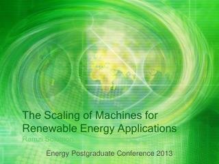 The Scaling of Machines for Renewable Energy Applications