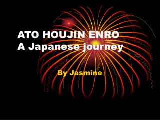 ATO HOUJIN ENRO  A Japanese journey