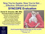 Now You re Awake, Now You re Not   Effective, Efficient and Prudent SYNCOPE Evaluation