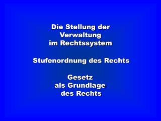Die Stellung der Verwaltung im Rechtssystem