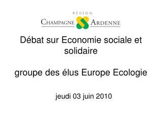 Débat sur Economie sociale et solidaire groupe des élus Europe Ecologie