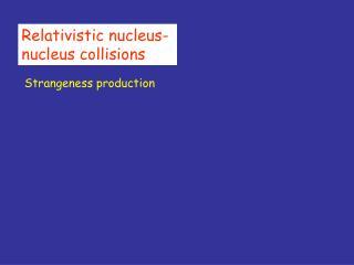 Relativistic nucleus-nucleus collisions