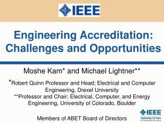 Moshe Kam and Michael Lightner  Robert Quinn Professor and Head; Electrical and Computer Engineering, Drexel University