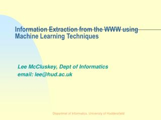 Information Extraction from the WWW using Machine Learning Techniques