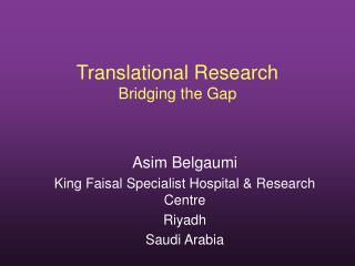Translational Research Bridging the Gap
