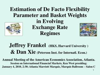 Jeffrey Frankel    (HKS, Harvard University ) & Dan Xie (Peterson Inst. for Internatl. Econ.)